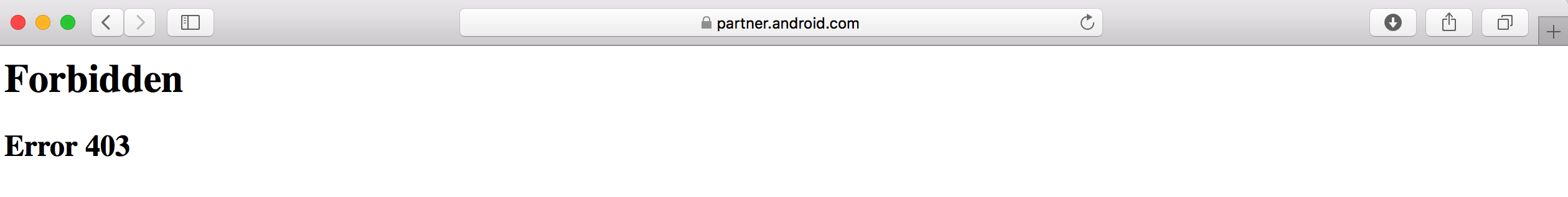 "Safari going to ""partner android com"" and giving ""FORBIDDEN"